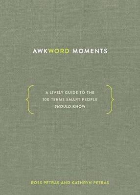 Picture of Awkword Moments : A Lively Guide to the 100 Terms Smart People Should Know