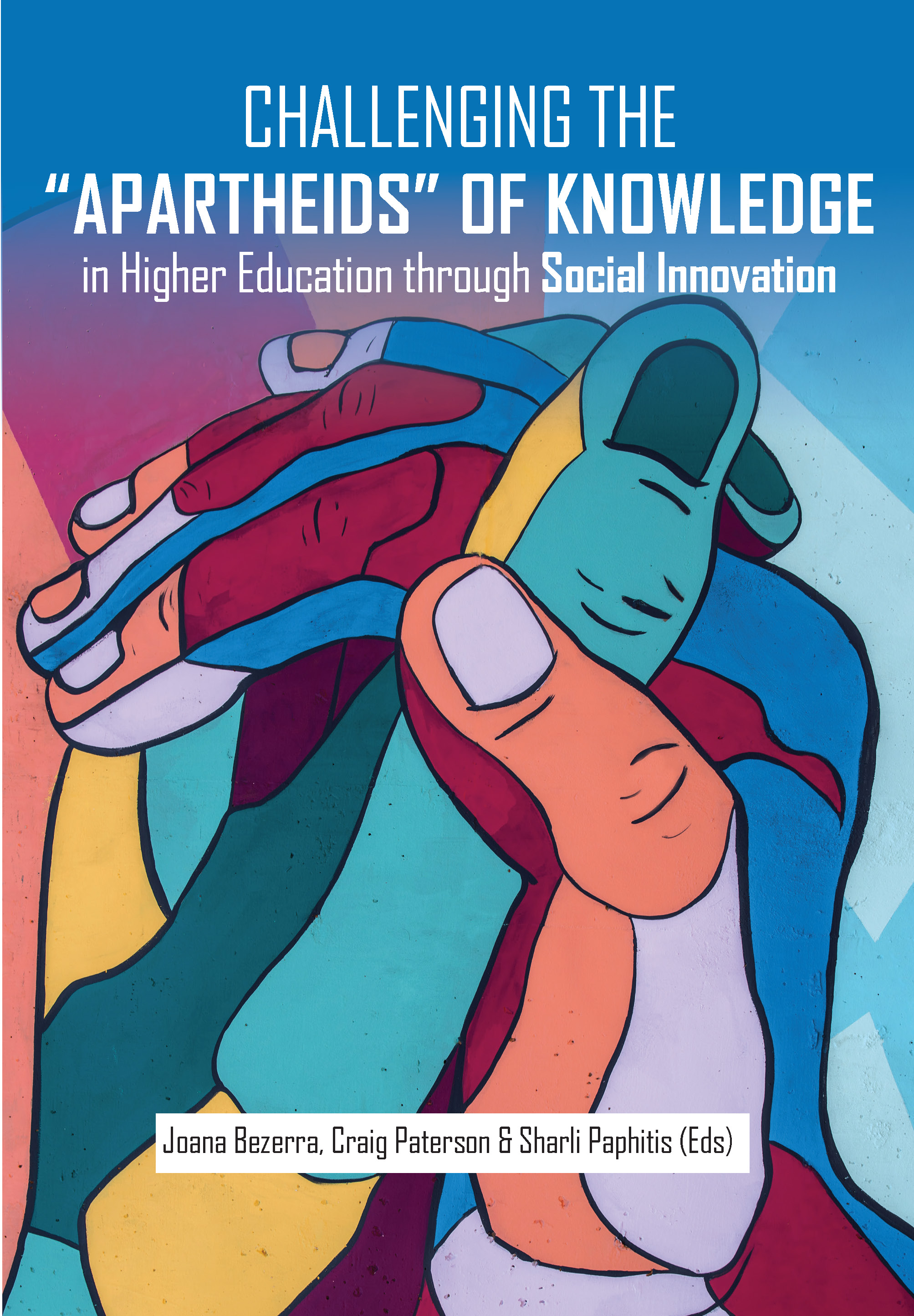 Challenging the Apartheids of Knowledge in Higher Education Through Social Innovation