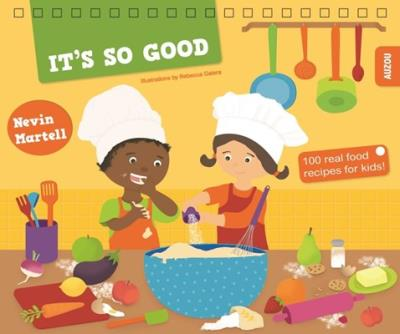 Picture of It's So Good : 100 Real Food Recipes for Kids
