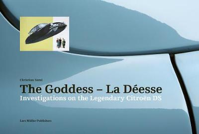 Picture of Goddess - La Deesse: Investigations on the Legendary Citroen DS