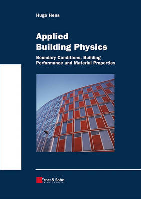 Picture of Applied Building Physics : Boundary Conditions, Building Performance and Material Properties
