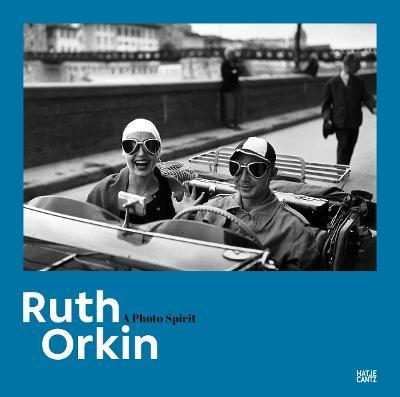 Ruth Orkin : A Photo Spirit
