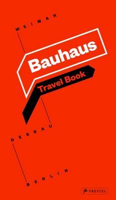 Picture of Bauhaus: Travel Book: Weimar Dessau Berlin