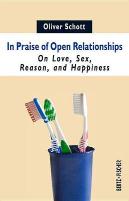 Picture of In Praise of Open Relationships : On Love, Sex, Reason, and Happiness