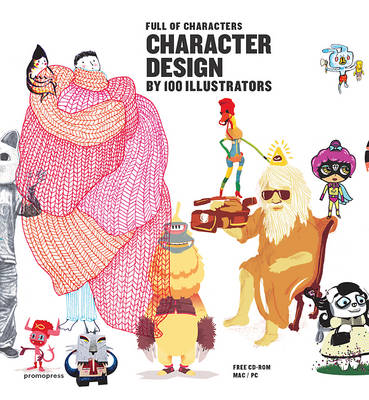 Picture of Character Design by 100 Illustrators : Full of Characters