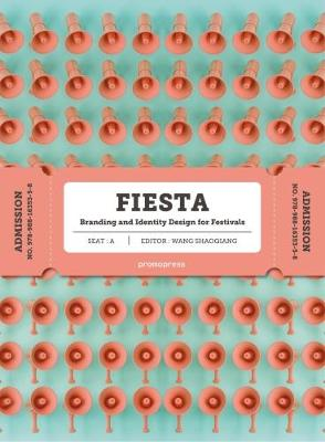 Picture of Fiesta : The Branding and Identity for Festivals