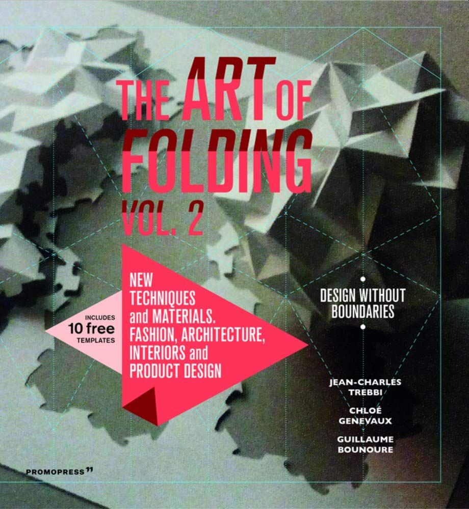 Picture of Art of Folding 2: New Techniques and Materials. Fashion, Architecture, Interior and Product Design