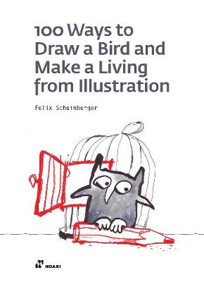 Picture of 100 Ways to Draw a Bird and Make a Living from Illustration