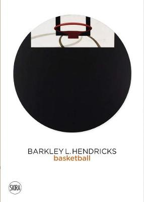 Picture of Barkley L. Hendricks : Basketball Paintings (Vol. 3)