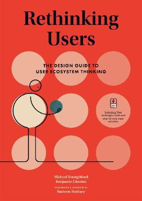 Rethinking Users : The Design Guide to User Ecosystem Thinking