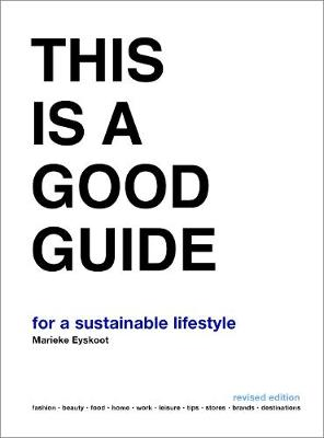 This is a Good Guide - for a Sustainable Lifestyle : Revised Edition