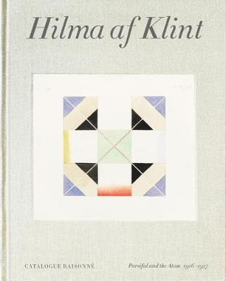 Picture of Hilma af Klint Catalogue Raisonne Volume IV: Parsifal and the Atom (1916-1917)