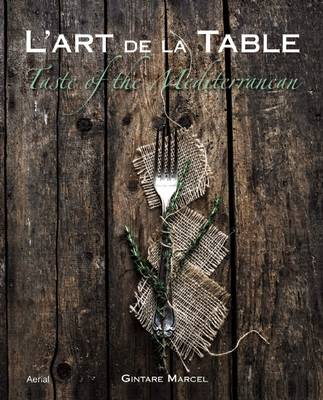 Picture of L'Art De La Table : Taste of the Mediterranean
