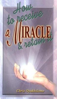 Picture of How To Receive a Miracle and Retain It