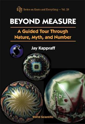 Picture of Beyond Measure : A Guided Tour Through Nature, Myth and Number