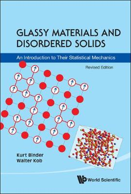 Picture of Glassy Materials And Disordered Solids: An Introduction To Their Statistical Mechanics (Revised Edition)