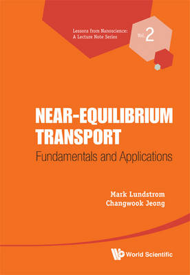 Near-equilibrium Transport: Fundamentals And Applications