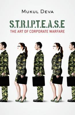 S.T.R.I.P.T.E.A.S.E : The Art of Corporate Warfare