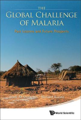 Global Challenge Of Malaria, The: Past Lessons And Future Prospects