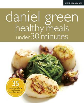 Mini Cookbooks: Healthy Meals Under 30 Minutes