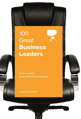 Picture of 100 Great Business Leaders : of the World's Most Admired Companies