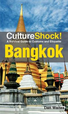 Cultureshock! Bangkok : A Survival Guide to Customs and Etiquette