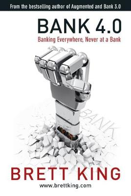 Picture of Bank 4.0 : Banking everywhere, never at a bank