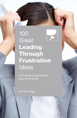 Picture of 100 Great Leading Through Frustration Ideas : From leading organisations  around the world